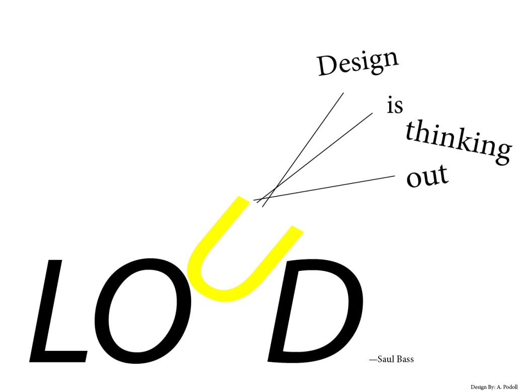 Design is thinking out loud.